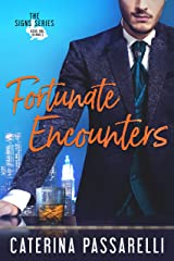 Fortunate Encounters (The Signs Series Book 1) Kindle Edition