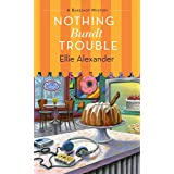 Nothing Bundt Trouble: A Bakeshop Mystery (A Bakeshop Mystery, 11)