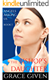 The Bishop's Daughter (Angels Among Us Amish Romance Book 1)