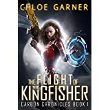 The Flight of the Kingfisher (Carbon Chronicles Book 1)