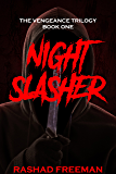 Night Slasher: The Vengeance Trilogy Book One