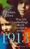 1913 – Was ich unbedingt noch erzählen wollte: Die Fortsetzung des Bestsellers 1913 (German Edition)