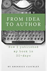 From Idea to Author: How I published my book in 30-Days Kindle Edition