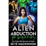 Alien Abduction for Beginners (The Intergalactic Guide to Humans Book 1)