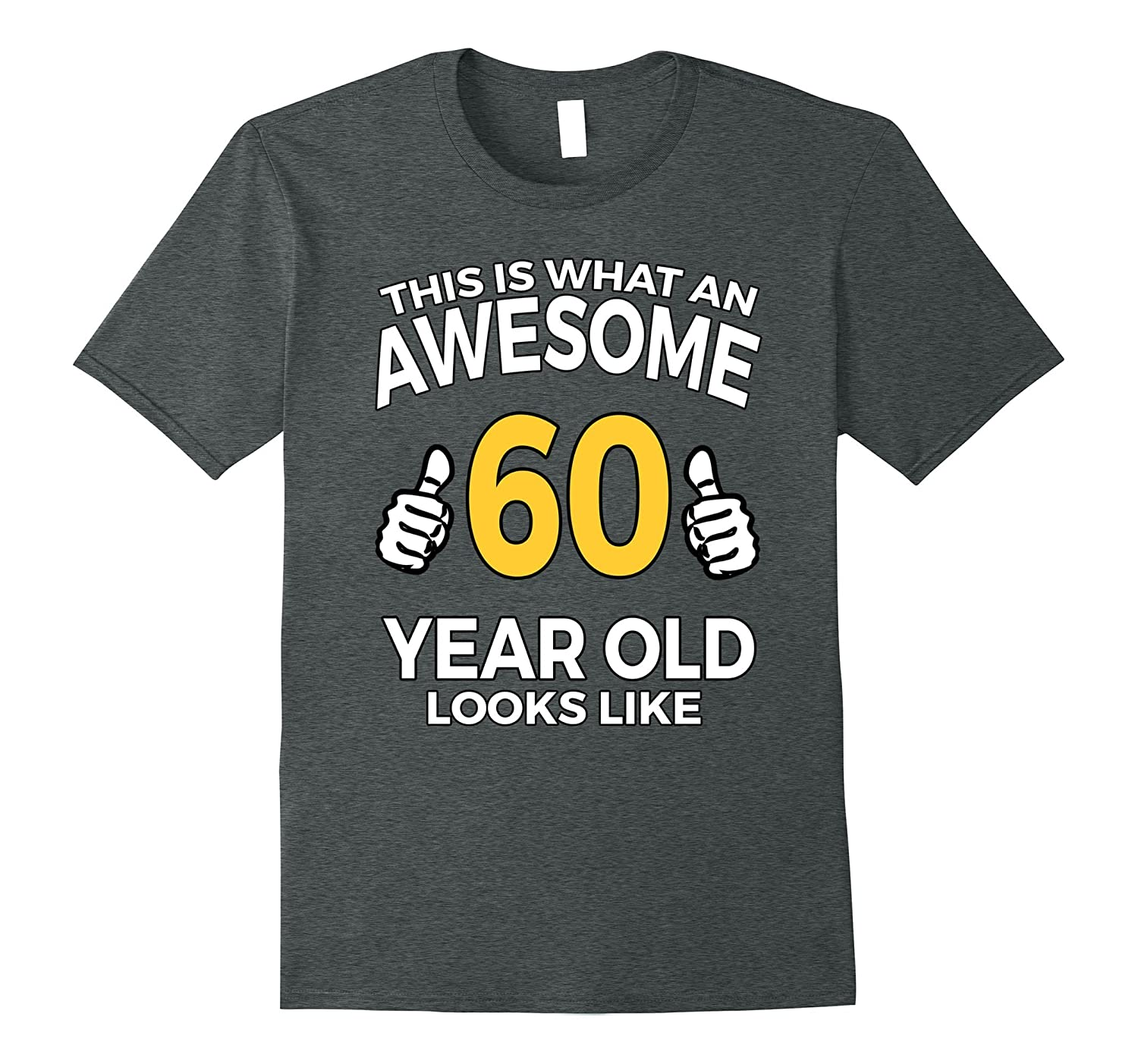 60th Birthday Gift Aged 60 Years T Shirt For Men Or Women TH