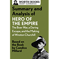 Summary and Analysis of Hero of the Empire: The Boer War, a Daring Escape, and the Making of Winston Churchill: Based on the Book by Candice Millard