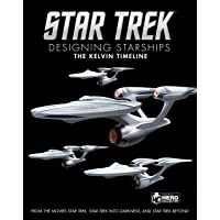 Star Trek: Designing Starships Book 3: The Kelvin Timeline