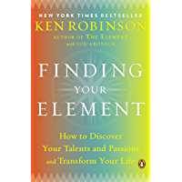 Finding Your Element: How to Discover Your Talents and Passions and Transform Your Life (English Edition)