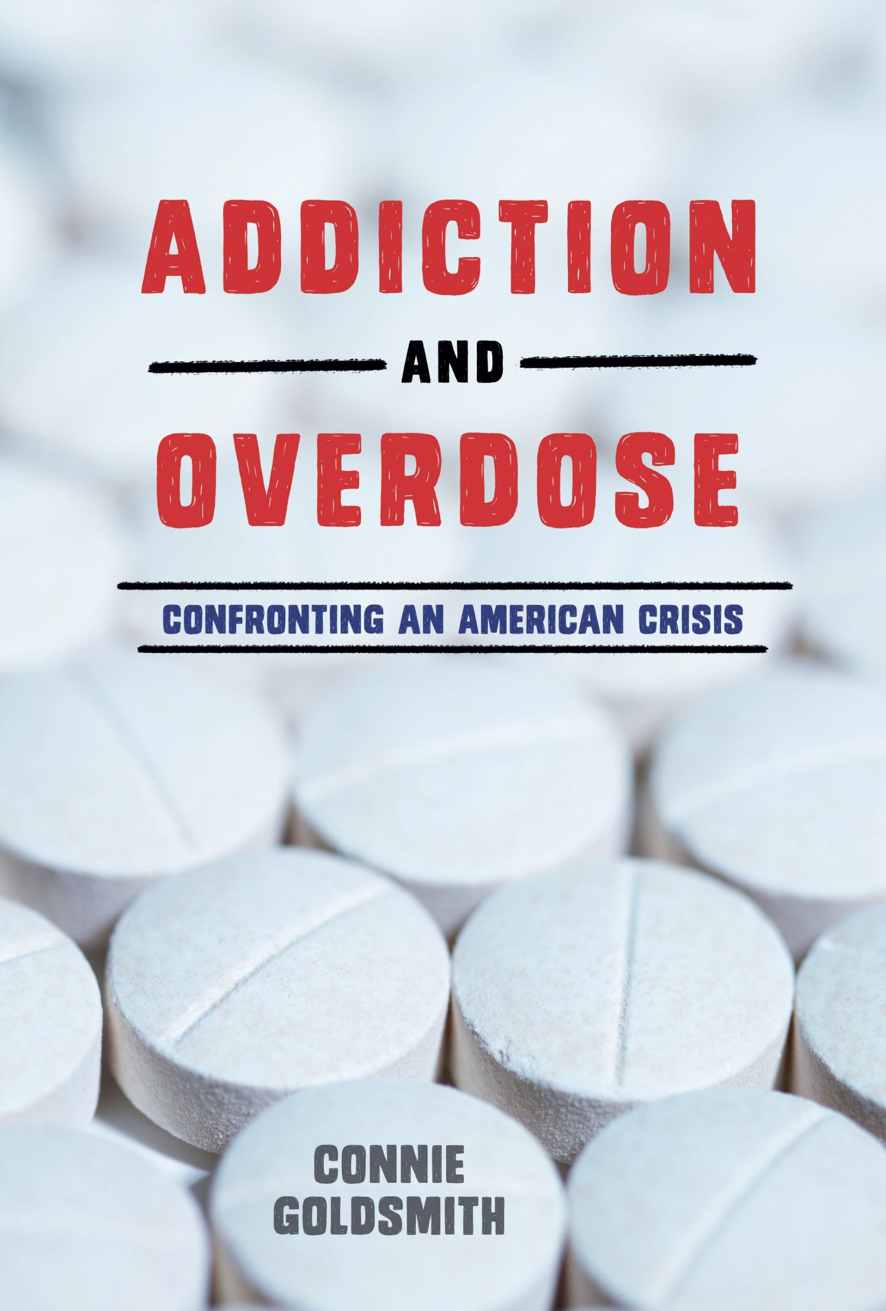 Read Online Addiction and Overdose: Confronting an American Crisis PDF