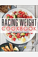 Racing Weight Cookbook: Lean, Light Recipes for Athletes (Racing Weight Series) Kindle Edition