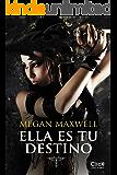 Ella es tu destino (Spanish Edition)