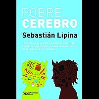 Pobre cerebro: Los efectos de la pobreza sobre el desarrollo cognitivo y emocional, y lo que la neurocincia puede hacer para prevenirlo (Singular)
