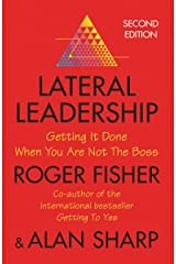 Lateral Leadership : Getting Things Done When You're Not the Boss Paperback