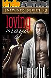 Loving Maya (Entwined Book 3)