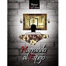 Narrando al Espejo (Spanish Edition) Dec 29, 2017