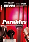 Parables: Communicating God on Earth (Cover to Cover Bible Study) (Cover to Cover Bible Study Guides)