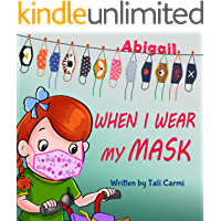 When I Wear My Mask: Encouraging Children to Protect The Elderly & Prevent Virus Spread While Still Having Fun (Abigail…
