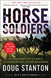 Horse Soldiers: The Extraordinary Story of a Band of Special Forces Who Rode to Victory in Afghanistan