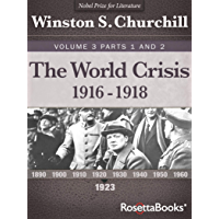 The World Crisis, 1916–1918 (Winston S. Churchill World Crisis Collection Book 3) (English Edition)