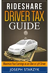 Rideshare Driver Tax Guide: Maximize Your Earnings as an Uber or Lyft Driver Kindle Edition