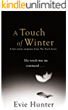 A Touch of Winter: A Hot Erotic Suspense. (The Touch Series Book 1)