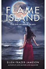 Flame Island: Only love can redeem the pain Kindle Edition