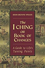 The I Ching or Book of Changes: A Guide to Life's Turning Points (The Essential Wisdom Library)