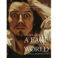 A Face to the World: On Self-Portraits (English Edition)