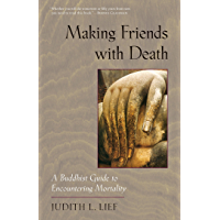 Making Friends with Death: A Buddhist Guide to Encountering Mortality (English Edition)