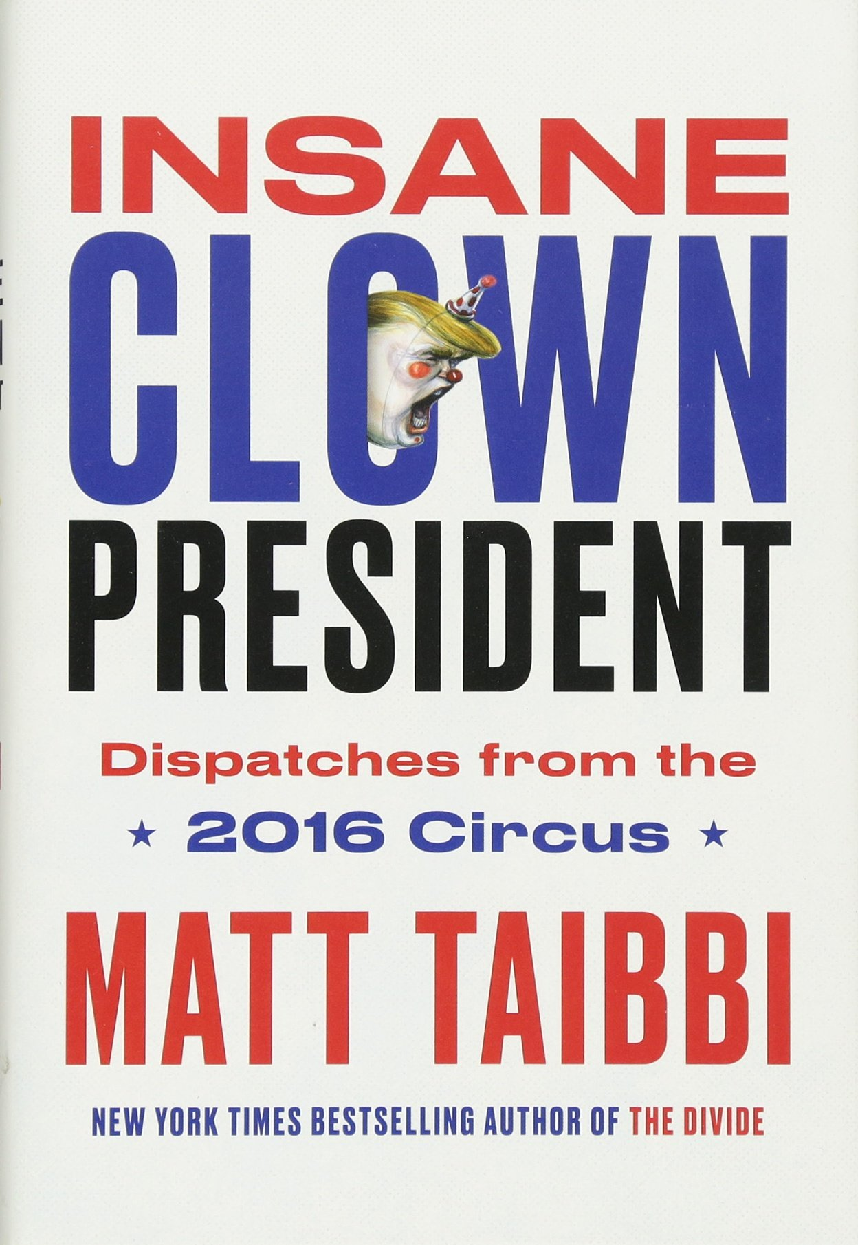 Insane Clown President Dispatches Circus product image