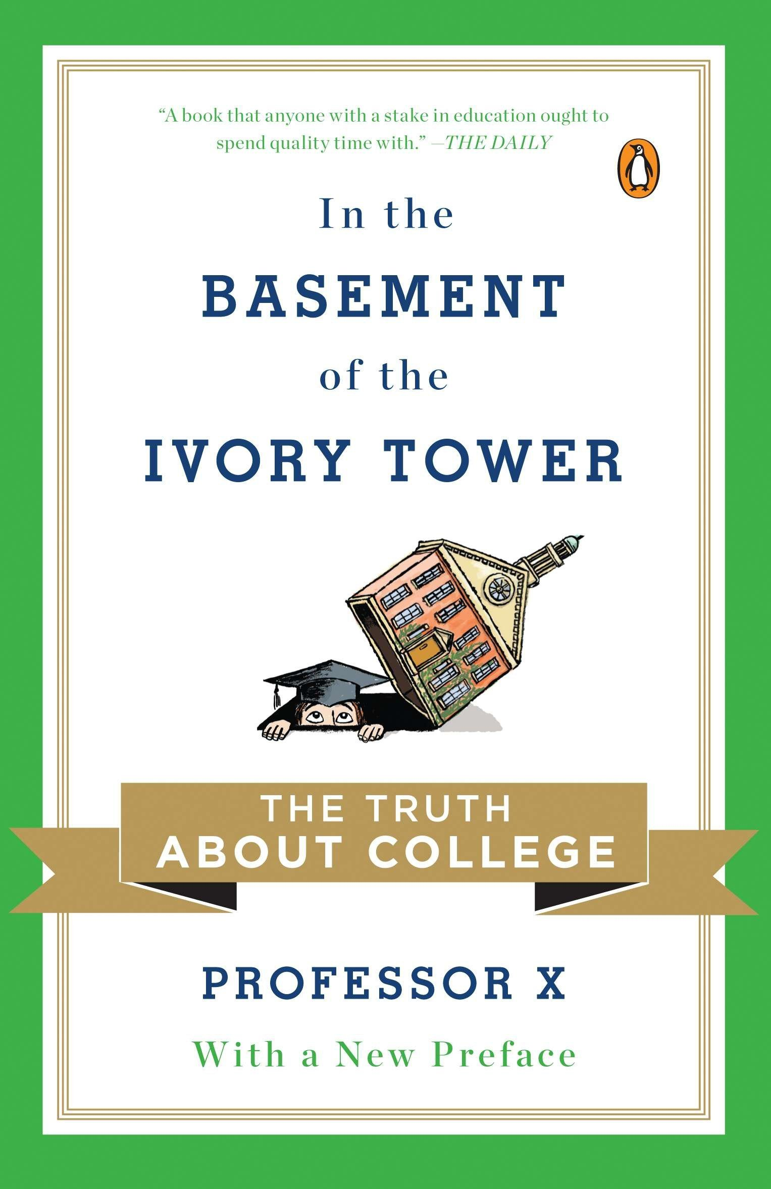 In the Basement of the Ivory Tower The Truth About College