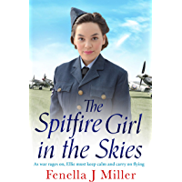 The Spitfire Girl in the Skies: A heartwarming and romantic WW2 saga