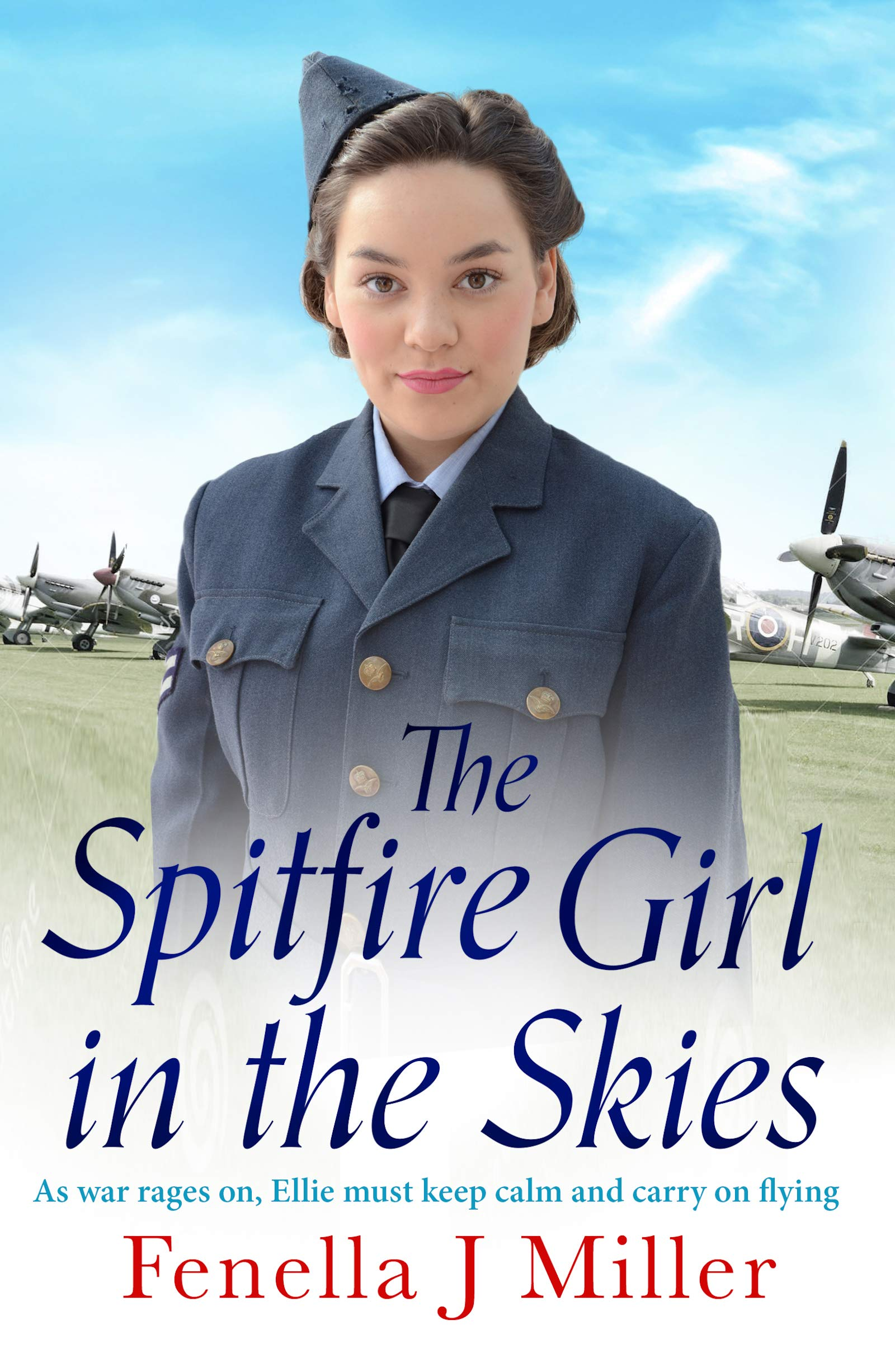 The Spitfire Girl in the Skies: A heartwarming and romantic WW2 saga por Fenella J. Miller