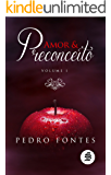 Amor & Preconceito (Volume I) - duologia LGBT