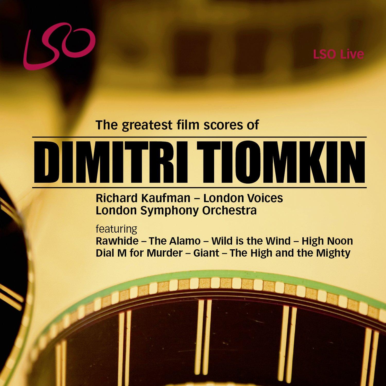 The Greatest Scores of Dmitri Tiomkin [LSO Kaufman] Amazon Music