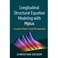Longitudinal Structural Equation Modeling with Mplus: A Latent State-Trait Perspective (Methodology in the Social…
