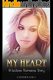 Lesbian Romance: My Heart: Finding A Way Back (Lesbian Romance Story)