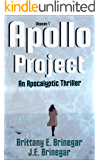Apollo Project: An Apocalyptic Thriller (War for the 4th Dimension Book 1)