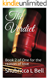 The Verdict: Book 2 of One for the reason of love