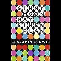 Ginny Moon hat einen Plan: Roman