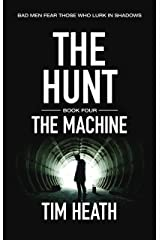 The Machine (The Hunt series Book 4): Bad Men Fear Those Who Lurk In Shadows Kindle Edition