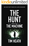The Machine (The Hunt series Book 4): Bad Men Fear Those Who Lurk In Shadows