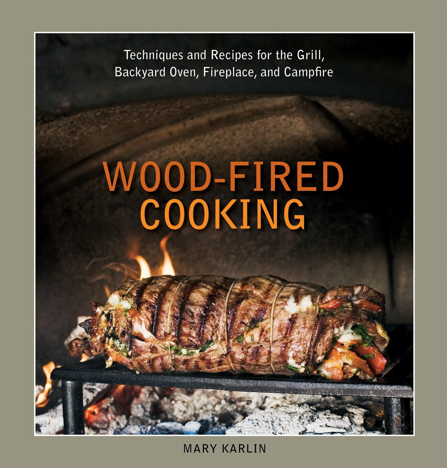 wood fired cooking techniques and recipes for the grill backyard