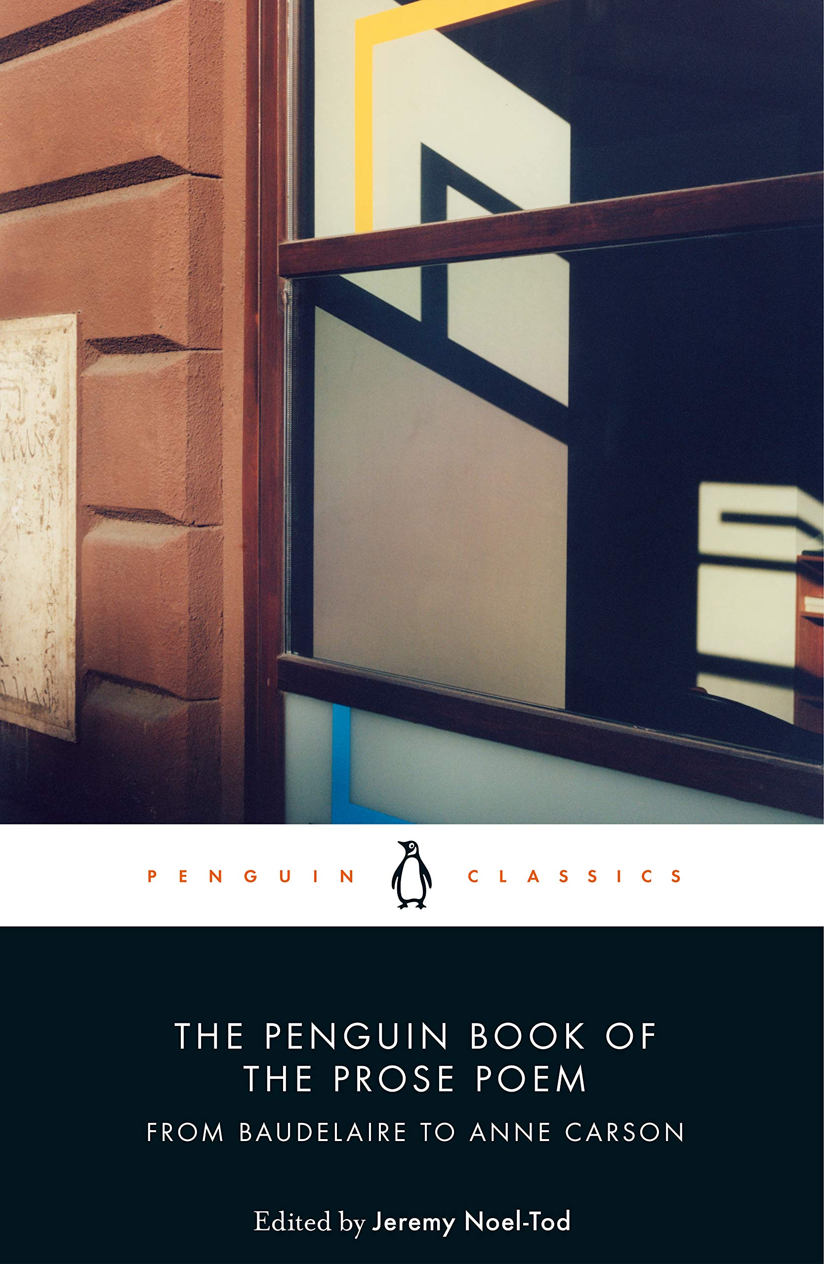 The Penguin Book Of The Prose Poem  From Baudelaire To Anne Carson  Penguin Classics
