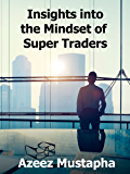 Insights Into the Mindset of Super Traders