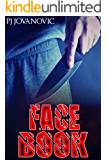 Face Book (a scary, disturbing novel that'll give you sleepless nights)