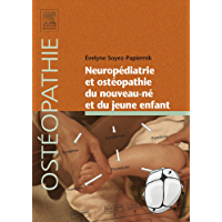 Neuropédiatrie et ostéopathie du nouveau-né et du jeune enfant (French Edition)