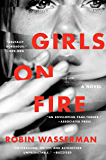Girls on Fire: A Novel