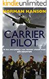 Carrier Pilot: One of the greatest pilot's memoirs of WWII - a true aviation classic.
