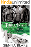 Three Irish Brothers: A Contemporary Reverse-Harem Romance (Quick & Dirty Book 1)